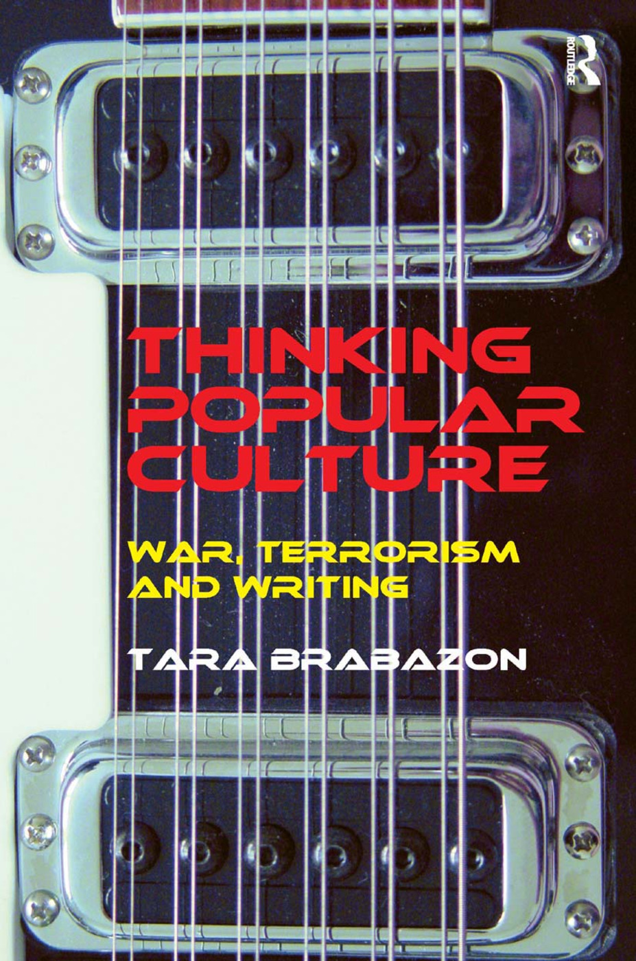 Thinking Popular Culture: War, Terrorism and Writing (Hardback) book cover