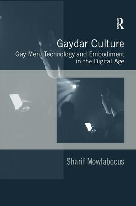 Gaydar Culture: Gay Men, Technology and Embodiment in the Digital Age (Hardback) book cover