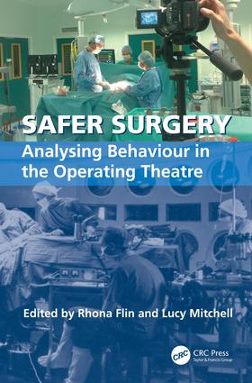 Safer Surgery: Analysing Behaviour in the Operating Theatre, 1st Edition (Hardback) book cover