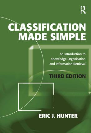 Classification Made Simple: An Introduction to Knowledge Organisation and Information Retrieval, 3rd Edition (Paperback) book cover