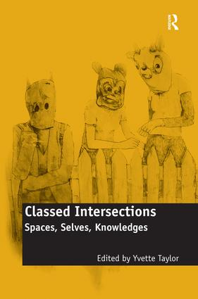 Classed Intersections: Spaces, Selves, Knowledges, 1st Edition (Hardback) book cover