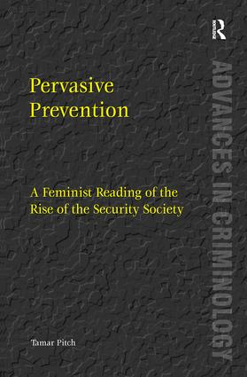 Pervasive Prevention: A Feminist Reading of the Rise of the Security Society, 1st Edition (Hardback) book cover