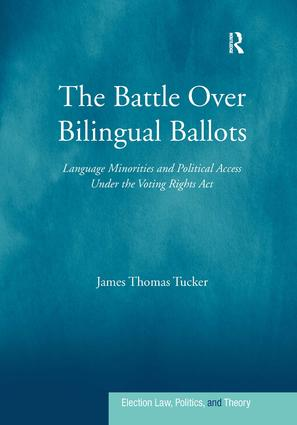 The Battle Over Bilingual Ballots: Language Minorities and Political Access Under the Voting Rights Act (Hardback) book cover