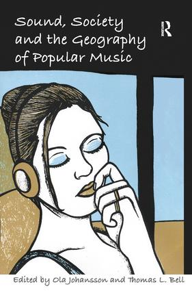 Sound, Society and the Geography of Popular Music: 1st Edition (Hardback) book cover