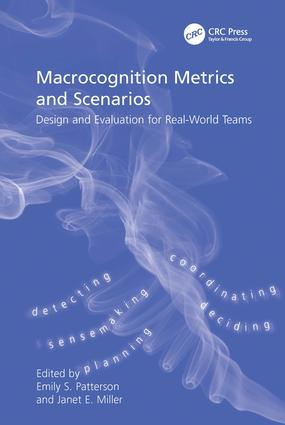Macrocognition Metrics and Scenarios: Design and Evaluation for Real-World Teams, 1st Edition (Hardback) book cover