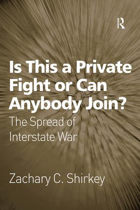 Is This a Private Fight or Can Anybody Join?: The Spread of Interstate War (Hardback) book cover