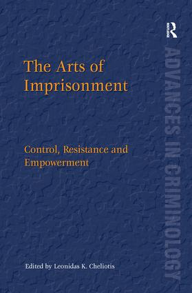 The Arts of Imprisonment: Control, Resistance and Empowerment, 1st Edition (Hardback) book cover