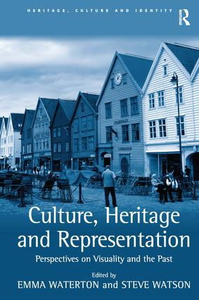 Culture, Heritage and Representation: Perspectives on Visuality and the Past, 1st Edition (Paperback) book cover