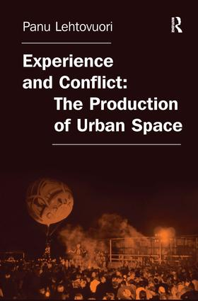 Experience and Conflict: The Production of Urban Space book cover