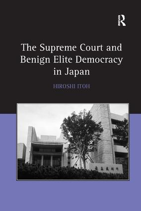 The Supreme Court and Benign Elite Democracy in Japan: 1st Edition (Hardback) book cover