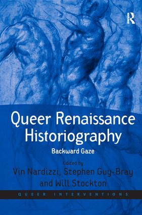 Queer Renaissance Historiography: Backward Gaze, 1st Edition (Hardback) book cover