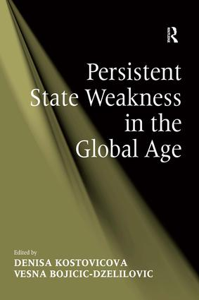 Persistent State Weakness in the Global Age: 1st Edition (Hardback) book cover