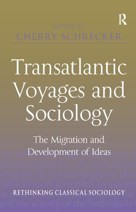 Transatlantic Voyages and Sociology: The Migration and Development of Ideas, 1st Edition (Hardback) book cover