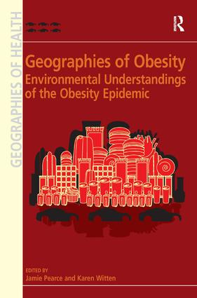 Geographies of Obesity: Environmental Understandings of the Obesity Epidemic book cover