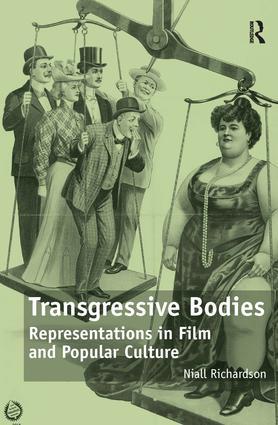 Transgressive Bodies: Representations in Film and Popular Culture, 1st Edition (Hardback) book cover