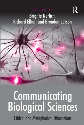 Communicating Biological Sciences: Ethical and Metaphorical Dimensions (Hardback) book cover