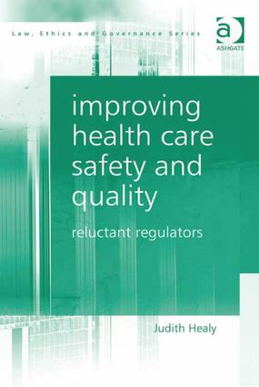 Improving Health Care Safety and Quality: Reluctant Regulators, 1st Edition (Hardback) book cover