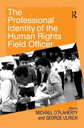 The Professional Identity of the Human Rights Field Officer: 1st Edition (Paperback) book cover