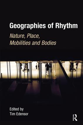 Geographies of Rhythm: Nature, Place, Mobilities and Bodies, 1st Edition (Hardback) book cover