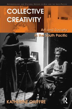 Collective Creativity: Art and Society in the South Pacific (Hardback) book cover