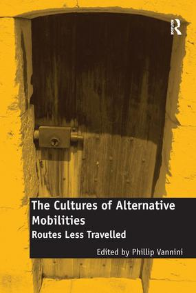 The Cultures of Alternative Mobilities: Routes Less Travelled, 1st Edition (Hardback) book cover