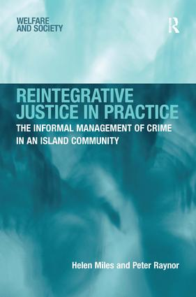 Reintegrative Justice in Practice: The Informal Management of Crime in an Island Community, 1st Edition (Hardback) book cover