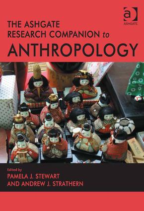 The Ashgate Research Companion to Anthropology