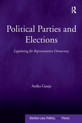 Political Parties and Elections: Legislating for Representative Democracy (Hardback) book cover