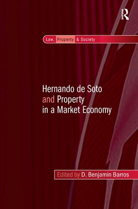 Hernando de Soto and Property in a Market Economy (Hardback) book cover