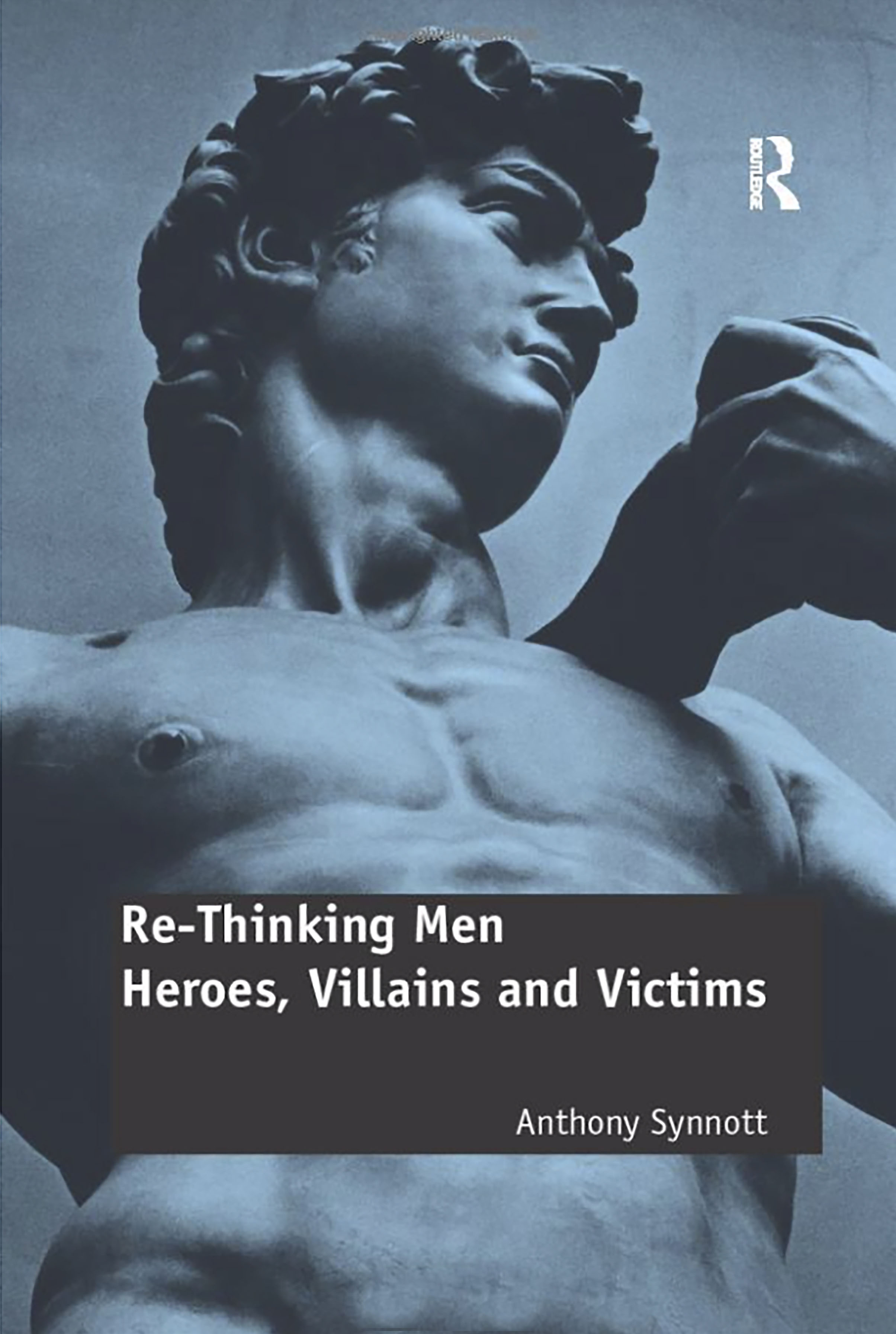 Re-Thinking Men: Heroes, Villains and Victims, 1st Edition (Hardback) book cover