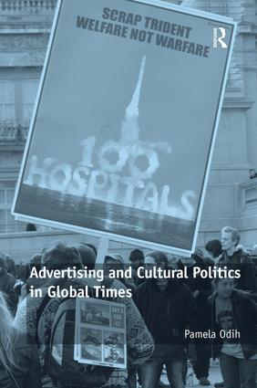 Advertising and Cultural Politics in Global Times: 1st Edition (Hardback) book cover