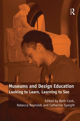 Museums and Design Education: Looking to Learn, Learning to See (Hardback) book cover