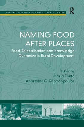 Naming Food After Places: Food Relocalisation and Knowledge Dynamics in Rural Development, 1st Edition (e-Book) book cover