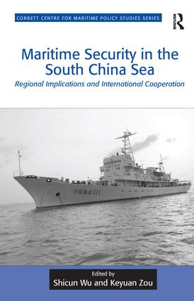 Maritime Security in the South China Sea: Regional Implications and International Cooperation, 1st Edition (Hardback) book cover