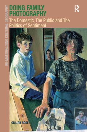 Doing Family Photography: The Domestic, The Public and The Politics of Sentiment (Hardback) book cover