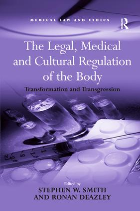 The Legal, Medical and Cultural Regulation of the Body: Transformation and Transgression (Hardback) book cover