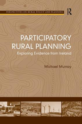 Participatory Rural Planning: Exploring Evidence from Ireland, 1st Edition (Hardback) book cover