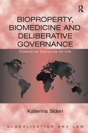 Bioproperty, Biomedicine and Deliberative Governance: Patents as Discourse on Life (Hardback) book cover