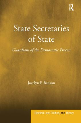 State Secretaries of State: Guardians of the Democratic Process, 1st Edition (Hardback) book cover