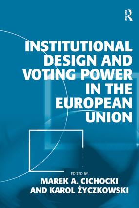 Institutional Design and Voting Power in the European Union (Hardback) book cover
