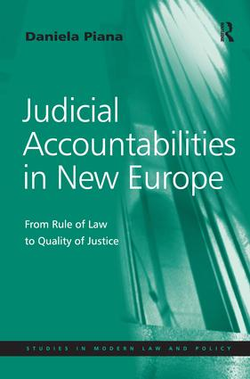 Judicial Accountabilities in New Europe: From Rule of Law to Quality of Justice book cover