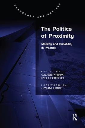 The Politics of Proximity: Mobility and Immobility in Practice, 1st Edition (Paperback) book cover