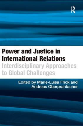 Power and Justice in International Relations: Interdisciplinary Approaches to Global Challenges (Hardback) book cover