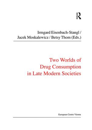 Two Worlds of Drug Consumption in Late Modern Societies: 1st Edition (Paperback) book cover