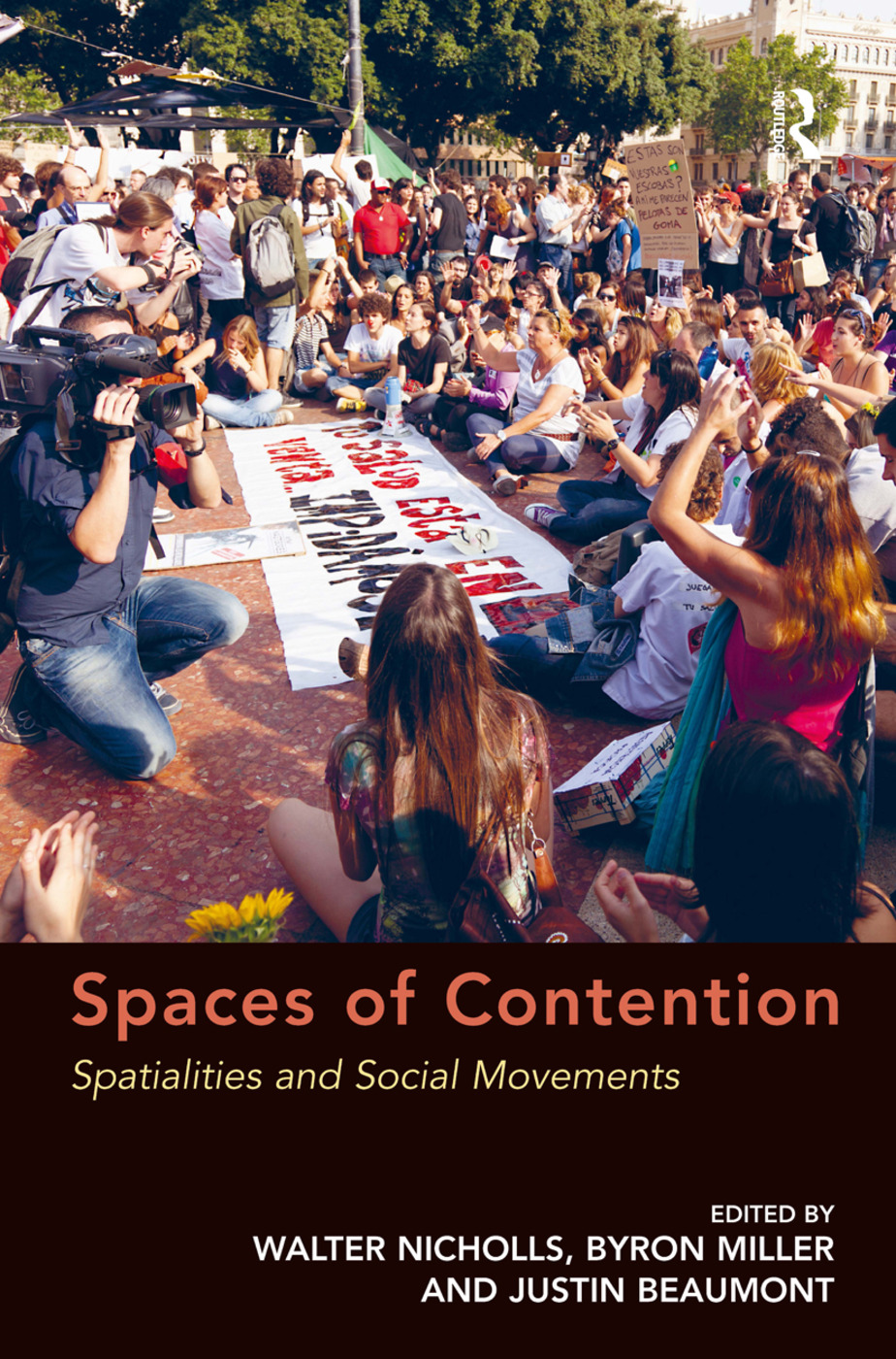 Spaces of Contention: Spatialities and Social Movements, 1st Edition (Hardback) book cover
