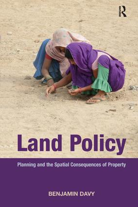 Land Policy: Planning and the Spatial Consequences of Property (Hardback) book cover