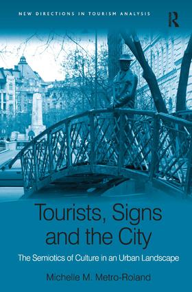 Tourists, Signs and the City: The Semiotics of Culture in an Urban Landscape, 1st Edition (Hardback) book cover