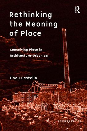 Rethinking the Meaning of Place: Conceiving Place in Architecture-Urbanism, 1st Edition (Paperback) book cover