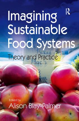 Imagining Sustainable Food Systems: Theory and Practice, 1st Edition (Hardback) book cover