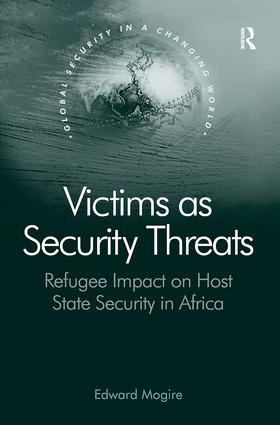 Victims as Security Threats: Refugee Impact on Host State Security in Africa book cover